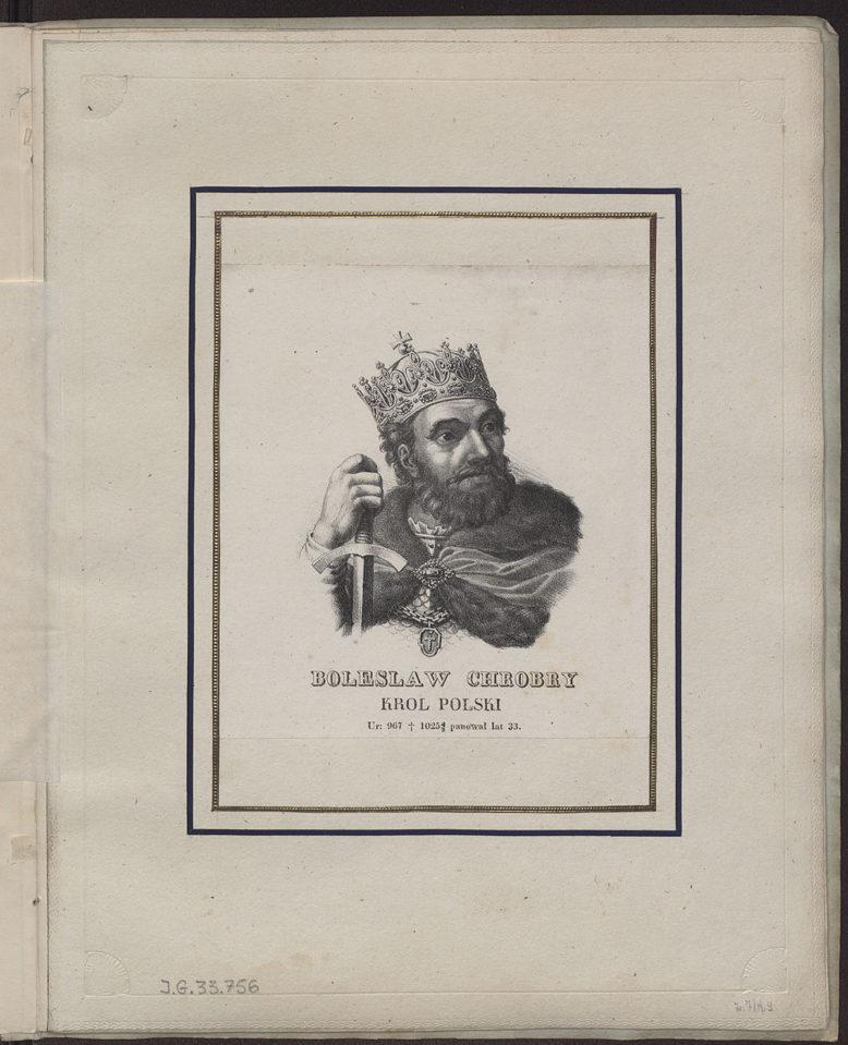Bolesław Chrobry z cyklu Portrety królów polskich i ludzi sławnych, z opisem krótkim ich życia… Józef Kośmiński, Ludwik Horwart, Warszawa 1829
